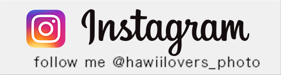 Instagram follow me @hawaiilovers_photo